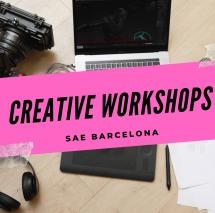 Creative Workshops en SAE Barcelona